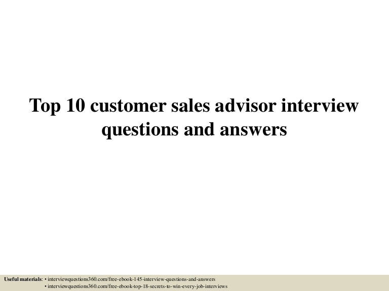 top10customersalesadvisorinterviewquestionsandanswers-150607020310-lva1-app6891-thumbnail-4.jpg?cb=1433642639