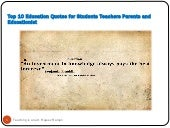 Top 10 education quotes for students teachers parents and educationist