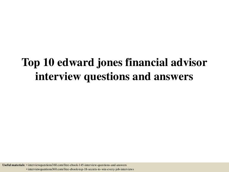 top10edwardjonesfinancialadvisorinterviewquestionsandanswers-150607020319-lva1-app6891-thumbnail-4.jpg?cb=1433642644