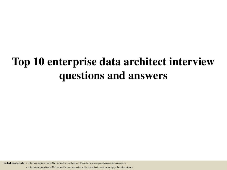 Top 10 enterprise data architect interview questions and answers
