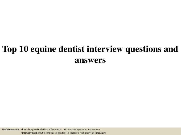 top 10 equine dentist interview questions and answers - Dentist Interview Questions And Answers