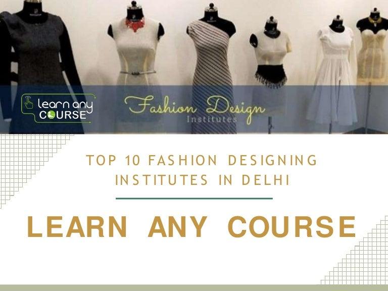 Top 10 Fashion Designing Course Institutes In Delhi