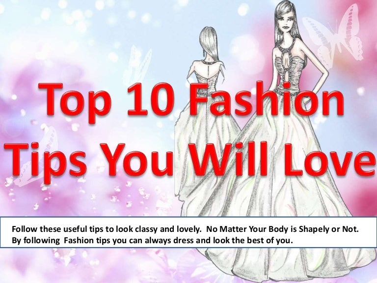 Top 10 Fashion Tips That You Will Love