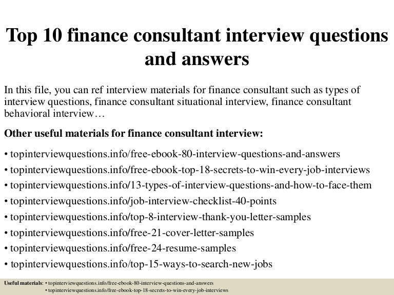 top10financeconsultantinterviewquestionsandanswers-150319185221-conversion-gate01-thumbnail-4.jpg?cb=1426792315