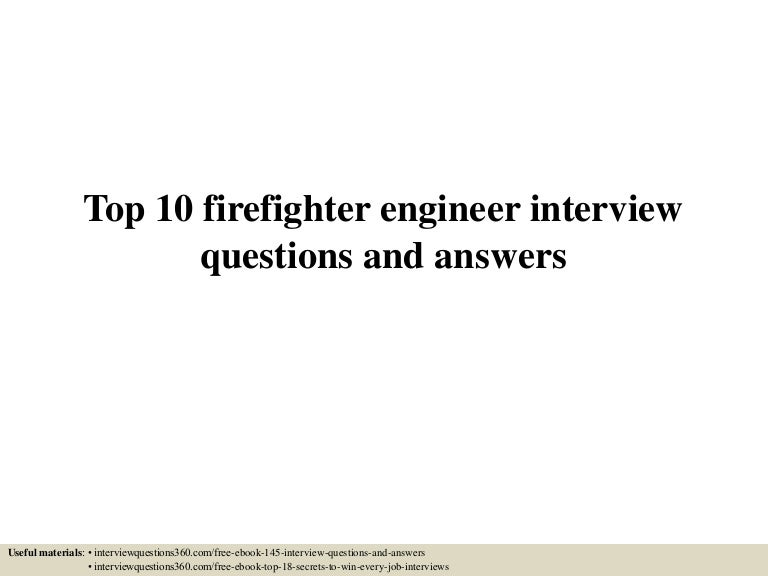 top10firefighterengineerinterviewquestionsandanswers 150602091212 lva1 app6892 thumbnail 4jpgcb1433236376 - Being A Firefighter Why Do You Want To Be A Firefighter Interview Question