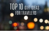 Top 10 Gift Ideas for Travelers