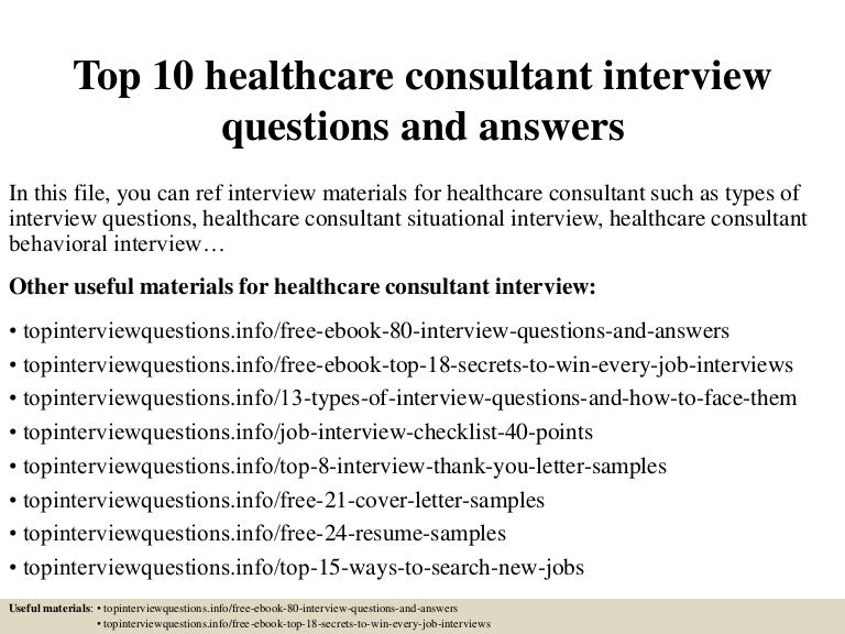 Good Top10healthcareconsultantinterviewquestionsandanswers 150324072616 Conversion Gate01 Thumbnail 4?cbu003d1427200025
