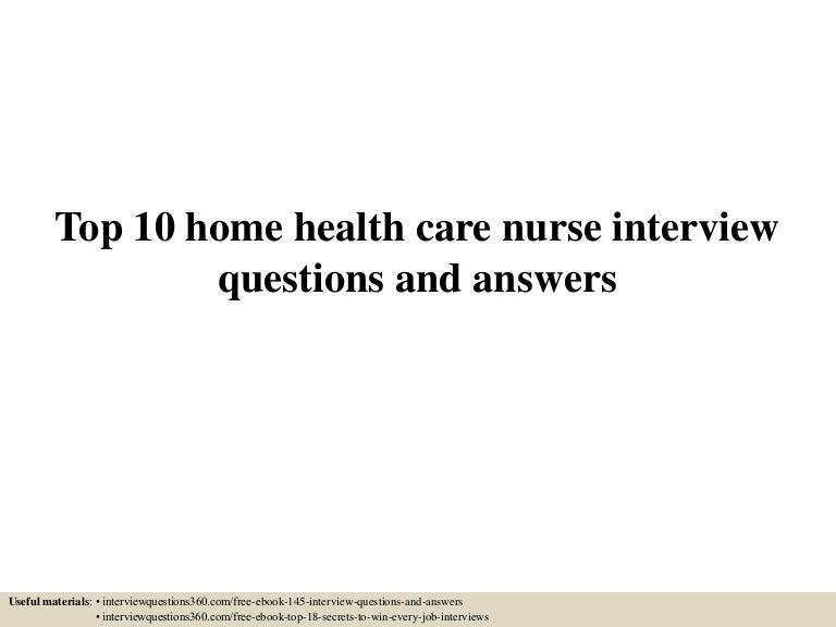 top10homehealthcarenurseinterviewquestionsandanswers 150627020402 lva1 app6892 thumbnail 4jpgcb1435370691 - Nhs Interview Questions Healthcare Interview Questions And Answers
