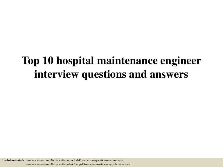 top10hospitalmaintenanceengineerinterviewquestionsandanswers150603144944lva1app6891thumbnail4jpgcb 1433343039 – Maintenance Engineer Job Description