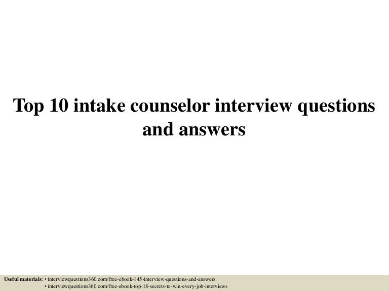 top 10 intake counselor interview questions and answers