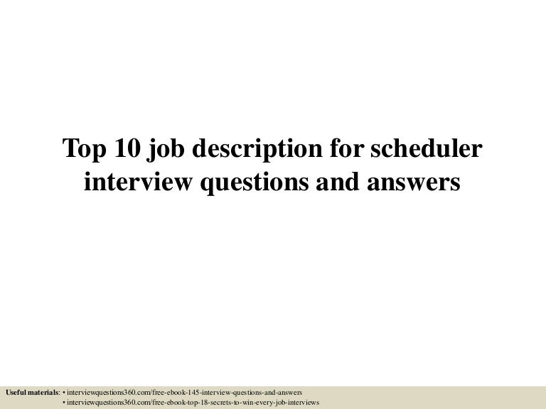 Top10Jobdescriptionforschedulerinterviewquestionsandanswers-150601023907-Lva1-App6891-Thumbnail-4.Jpg?Cb=1433126401
