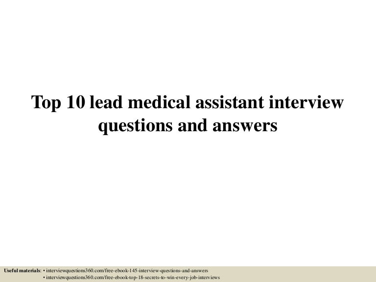 top10leadmedicalassistantinterviewquestionsandanswers 150603061036 lva1 app6891 thumbnail 4jpgcb1433311884 - Medical Assistant Interview Questions And Answers