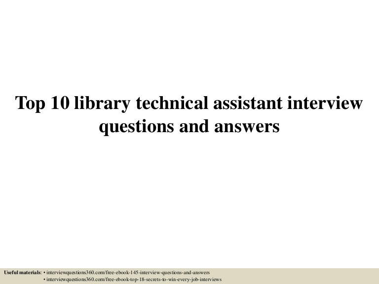 top10librarytechnicalassistantinterviewquestionsandanswers 150603062726 lva1 app6891 thumbnail 4jpgcb1433312900 - Library Assistant Interview Questions And Answers