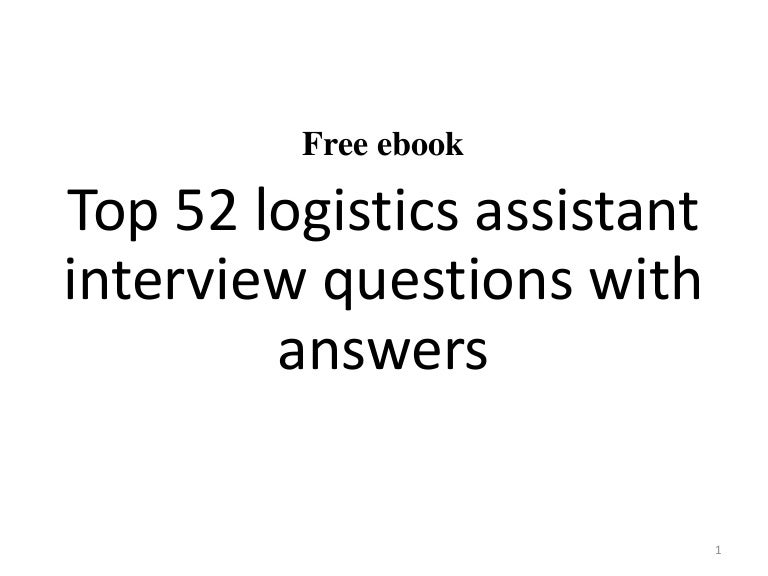 Top  Logistics Assistant Interview Questions And Answers Pdf