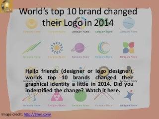 Logo Design 2014: Top 10 Brands Changed Their Brand Identity a Little