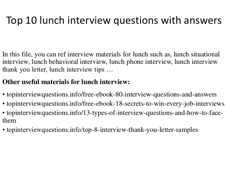 Top 10 lunch interview questions with answers.