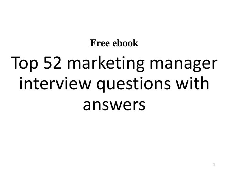 top 52 marketing manager interview questions and answers pdf - Marketing Manager Interview Questions And Answers
