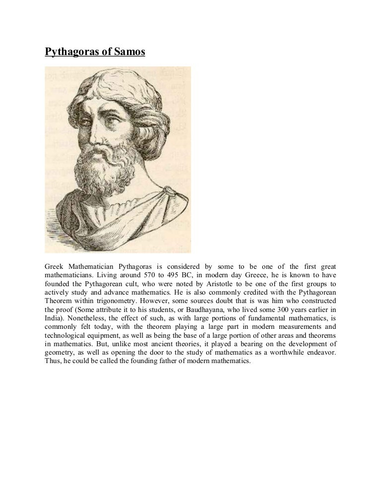 a history of pythagoras a greek mathematician Pythagoras: pythagoras, greek philosopher, mathematician, and founder of the pythagorean brotherhood pythagoras greek philosopher and mathematician written by: the editors of encyclopaedia britannica see article history.