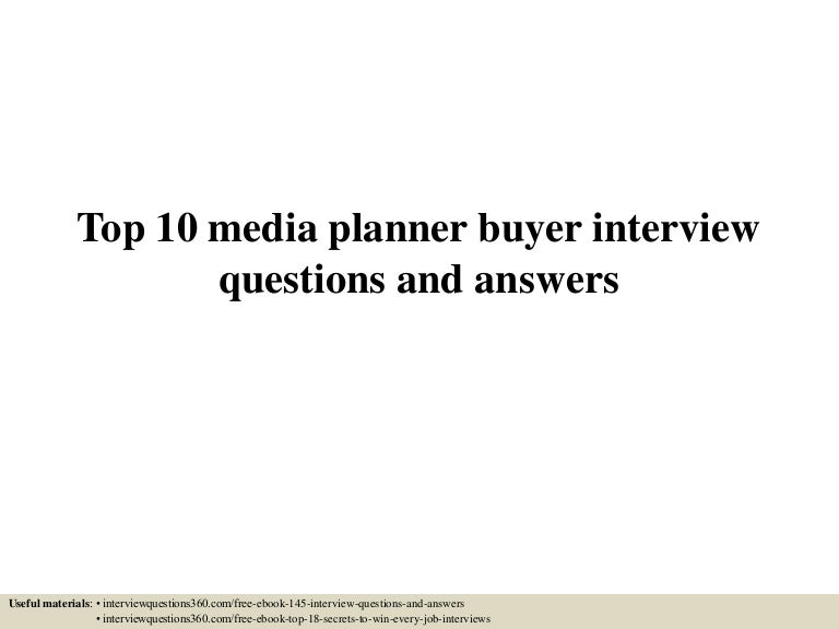 top10mediaplannerbuyerinterviewquestionsandanswers150627091001lva1app6891thumbnail4jpgcb 1435396244 – Media Planner Job Description