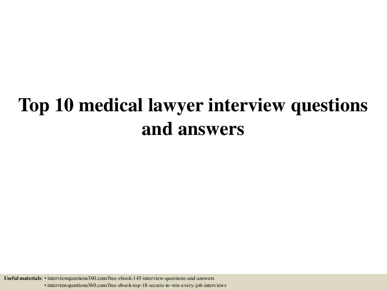 top10medicallawyerinterviewquestionsandanswers 150604145517 lva1 app6891 thumbnail 4jpgcb1433429777 - Lawyer Interview Questions And Answers