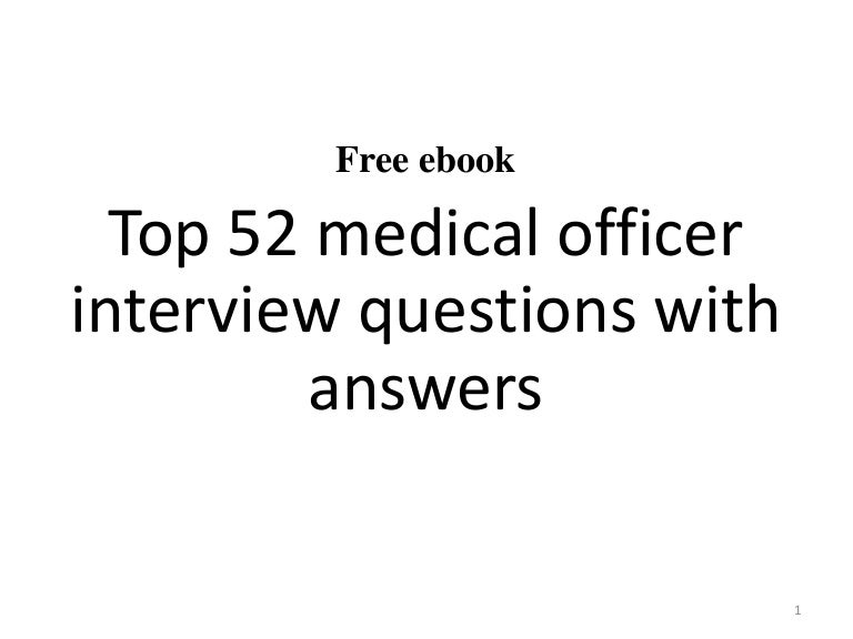 Top 52 Medical Officer Interview Questions And Answers Pdf