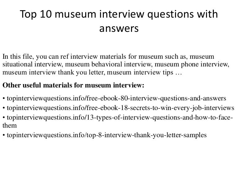 top 10 museum interview questions with answers - Curator Cover Letter