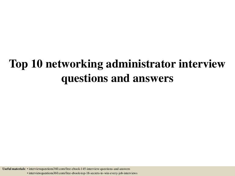 top10networkingadministratorinterviewquestionsandanswers 150601083805 lva1 app6892 thumbnail 4jpgcb1433147942 - Network Administrator Interview Questions And Answers