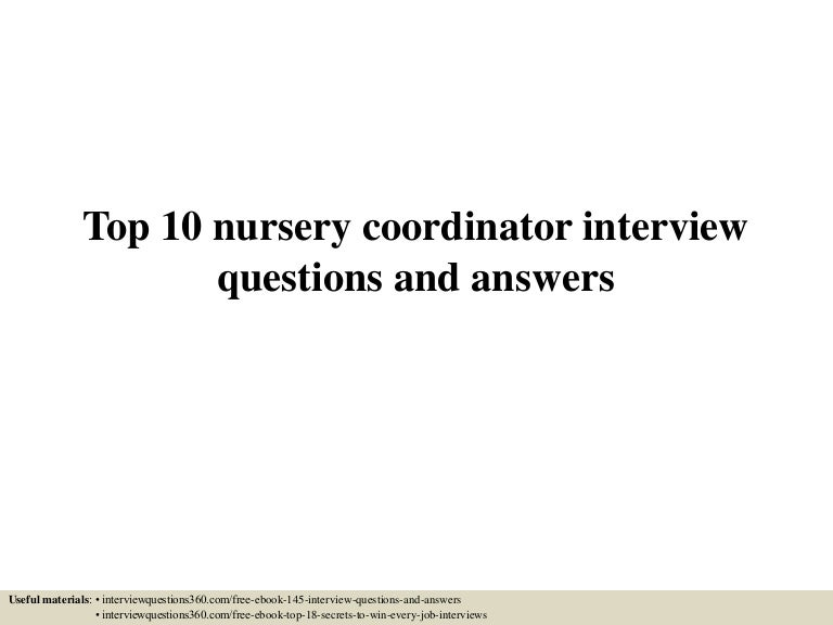 top10nurserycoordinatorinterviewquestionsandanswers 150602010137 lva1 app6892 thumbnail 4jpgcb1433206943 - Nursery Nurse Interview Questions And Answers