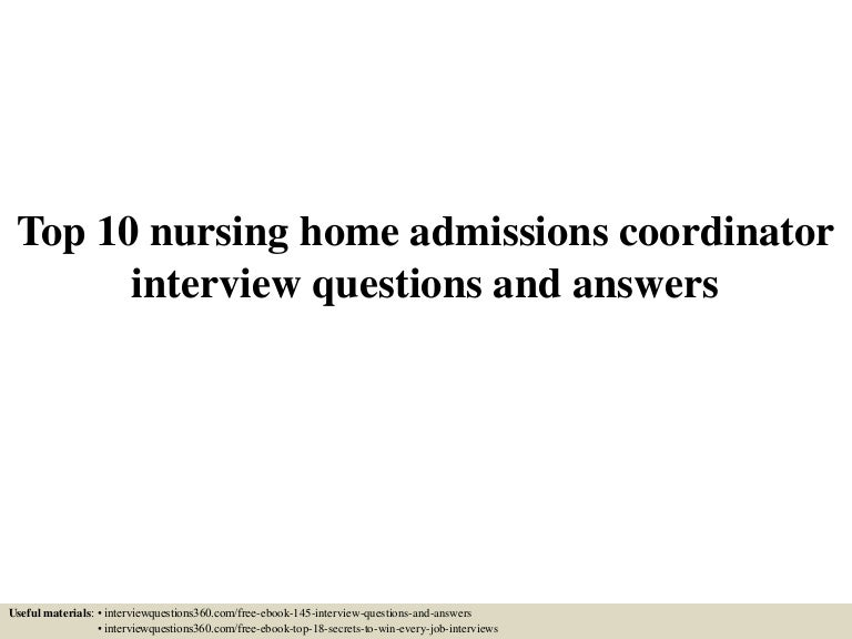 Top 10 Nursing Home Admissions Coordinator Interview Questions And An