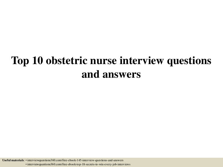 Top 10 obstetric nurse interview questions and answers