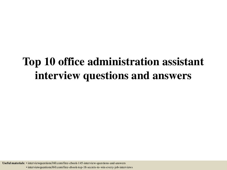 Top 10 Office Administration Assistant Interview Questions And Answers