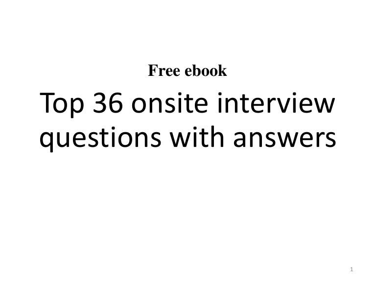 top 36 onsite interview questions with answers pdf