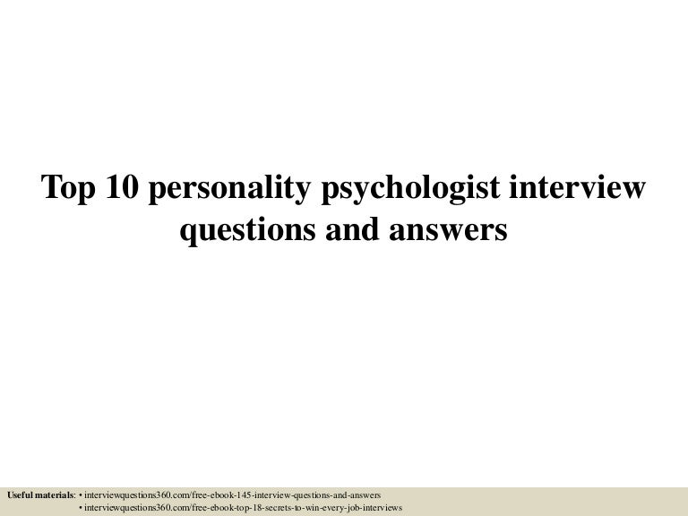 top10personalitypsychologistinterviewquestionsandanswers-150601022403-lva1-app6892-thumbnail-4.jpg?cb=1433125493