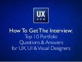 How To Get The Interview: The Top 10 Portfolio Questions and Answers for UX, UI & Visual Designers