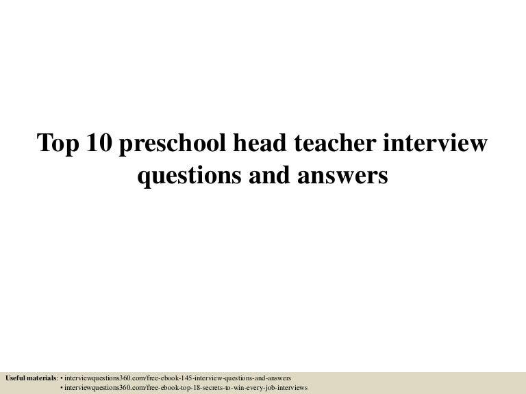 top10preschoolheadteacherinterviewquestionsandanswers-150604144205-lva1-app6891-thumbnail-4.jpg?cb=1433428973