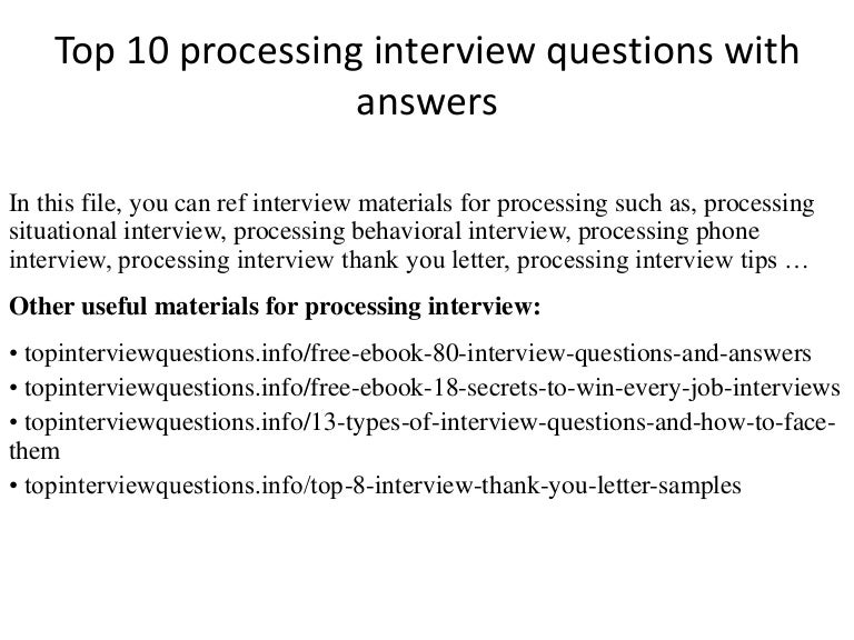 Top 10 processing interview questions with answers