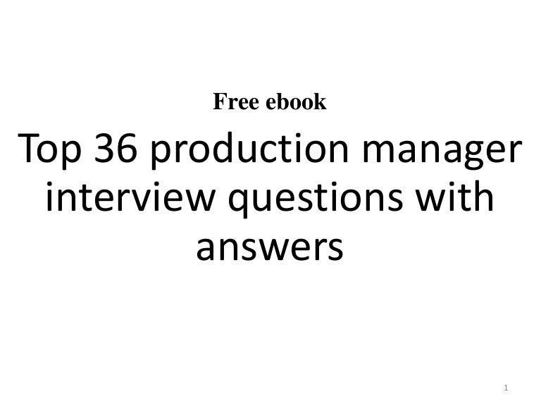 top 36 production manager interview questions and answers - Production Support Interview Questions And Answers