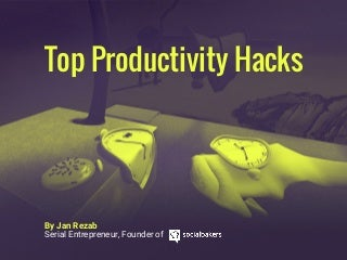 Top Productivity Working Hacks by Jan Rezab