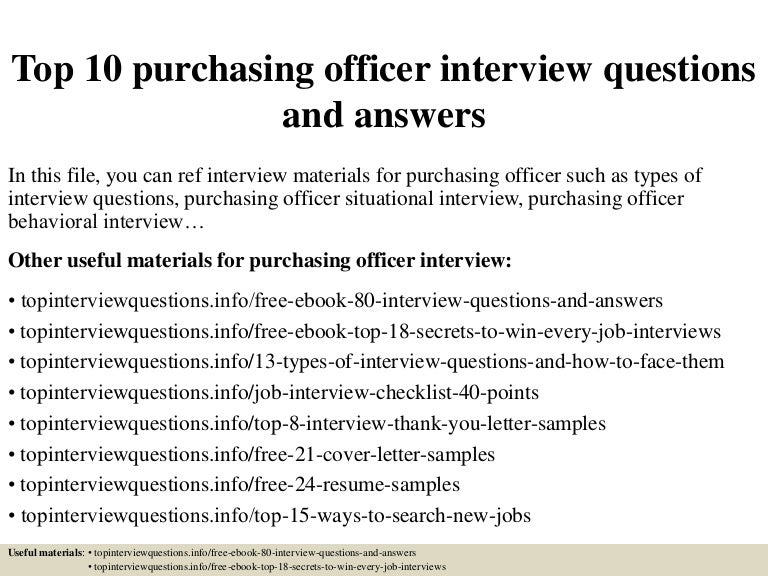 top10purchasingofficerinterviewquestionsandanswers150406212136conversiongate01thumbnail4jpgcb 1428373339 – Purchasing Officer Job Description