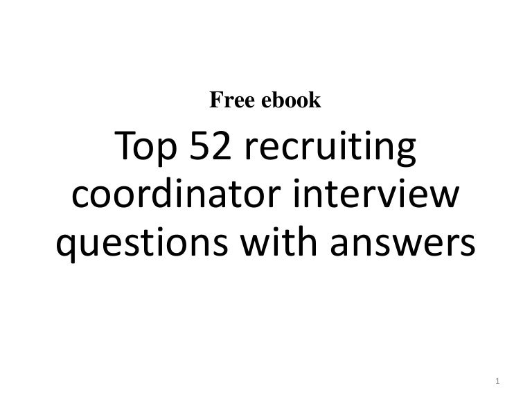Top 52 recruiting coordinator interview questions and answers pdf – Recruiting Coordinator Job Description