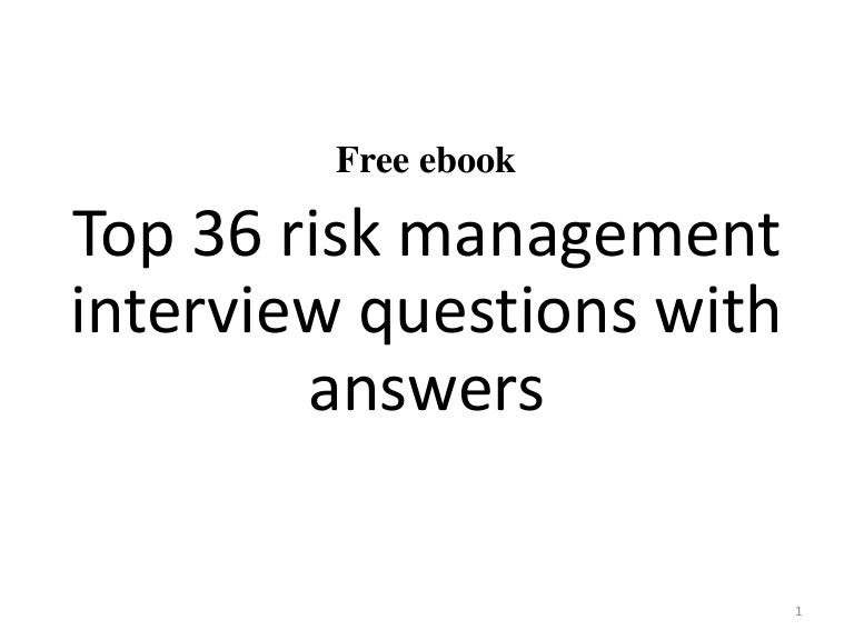 top 36 risk management interview questions with answers - Nurse Manager Interview Questions And Answers