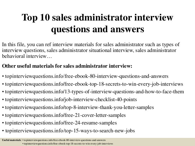 top10salesadministratorinterviewquestionsandanswers150406214029conversiongate01thumbnail4jpgcb 1428374473 – Sales Administrator Resume
