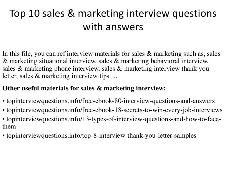 top10salesmarketinginterviewquestionswithanswers-150126093552-conversion-gate02-thumbnail-4.jpg?cb=1504076460