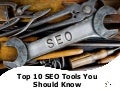 Top 10 SEO Tools You Should Know