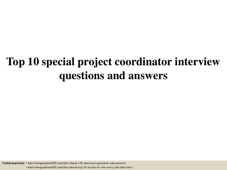 top10specialprojectcoordinatorinterviewquestionsandanswers-150602012318-lva1-app6891-thumbnail-4.jpg?cb=1433208256