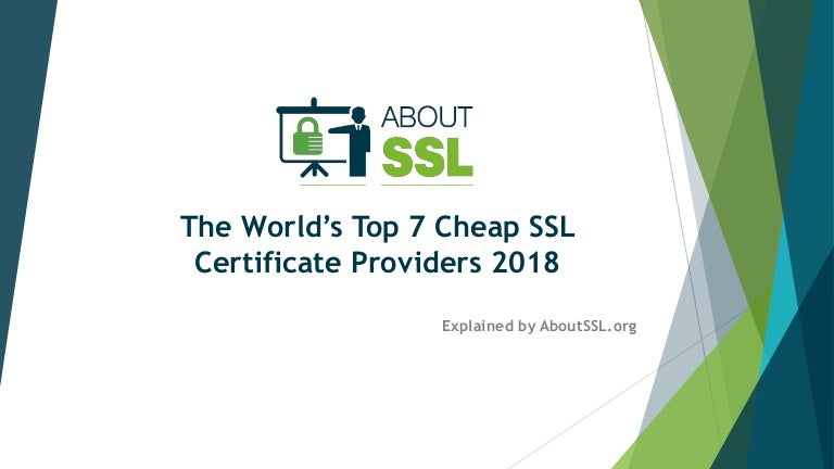 The Worlds Top 7 Cheap Ssl Certificate Providers 2018
