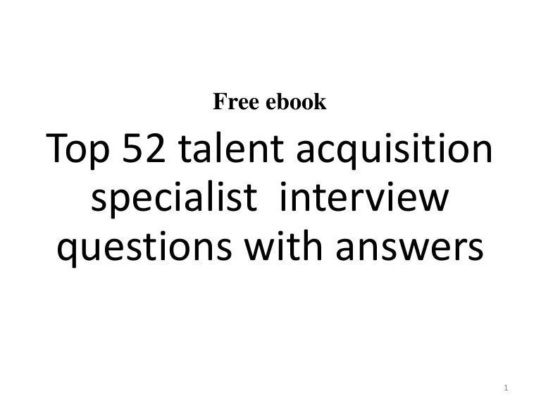 Top 52 talent acquisition specialist interview questions and answers …