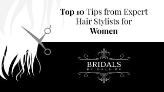 Top 10 tips from expert hair stylists for women