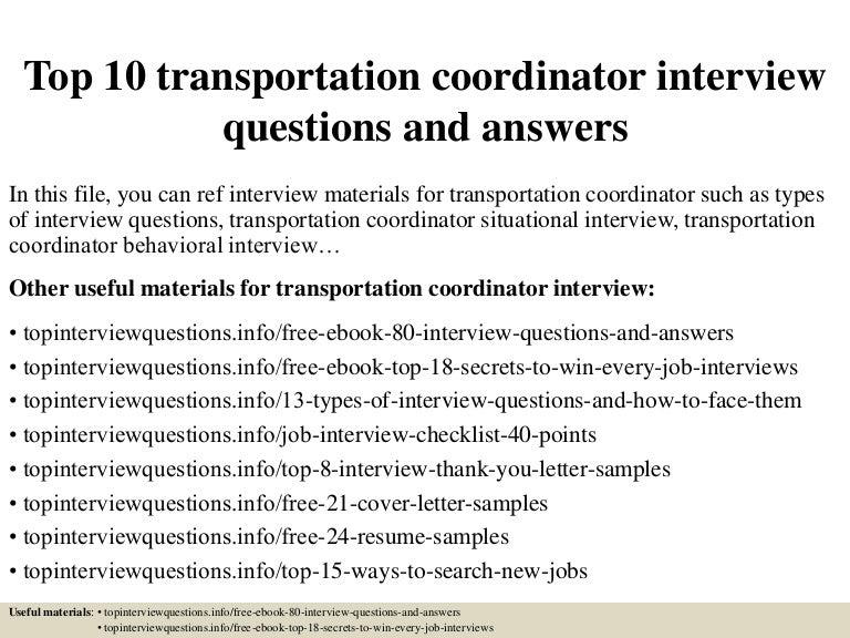 top10transportationcoordinatorinterviewquestionsandanswers-150411073206-conversion-gate01-thumbnail-4.jpg?cb=1428755571