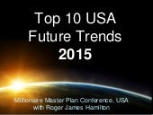 Top 10 USA Business Future Trends 2015 - Roger James Hamilton